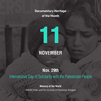 Documentary Heritage of the Month  Nov. 29th International Day of Solidarity with the Palestinian People